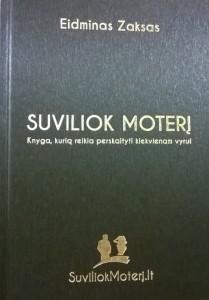 Knyga Suviliok Moterį Eidminas Zaksas